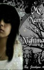 My Name is Nightmare. by Jesslynn8