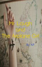 Mr. Laugh and The Airplane Girl by poorple