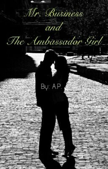 Mr. Business and The Ambassador Girl