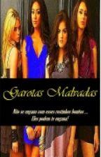 Garotas Malvadas by Apaullap1