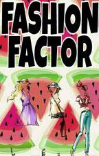 fashion factor by SanEnMeik