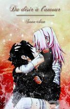 Du désir à l'amour by SanaUchiwa