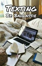 Texting ✔ by BadLassie