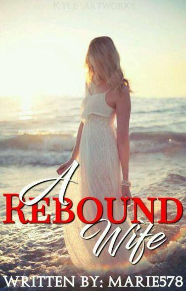 A REBOUND WIFE