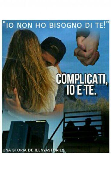 Complicati, io e te.