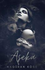 AŞEKA(Doğunun Güçlü Kadınlarına) by ansizin14