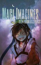 Magi Imagines & Texts  by dontdokidsdrugs