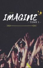 Imagine - [Tome 1] by Pixias