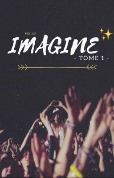Imagine - [Tome 1]