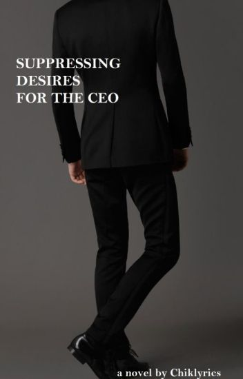 Suppressing Desires for the CEO