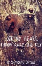Lock My Heart, Throw Away The Key by shadowflight666