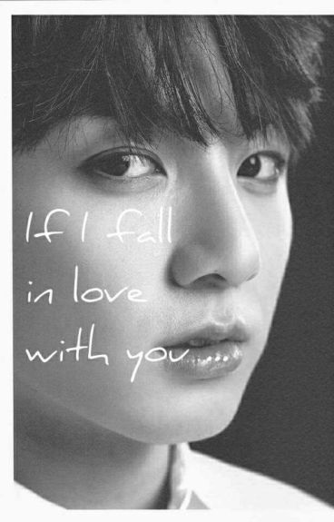 If I fall in love with you... (BTS)