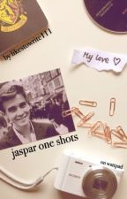 Jaspar One Shots ☀ // LikesToWrite111 by LikesToWrite111