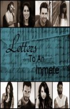 Letters To An Inmate by jayjayjadelyn