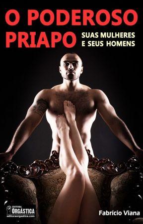 O Poderoso Priapo. Suas mulheres e seus homens. (Literatura Erótica) by Fabricio_Viana