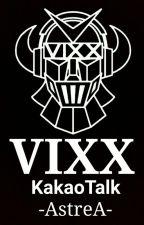 VIXX KakaoTalk by -AstreA-
