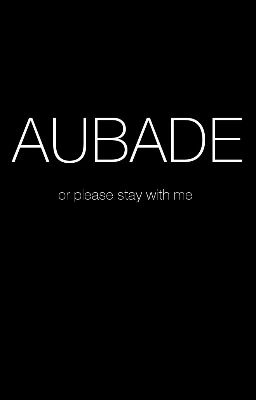 Đọc truyện AUBADE (gxg)