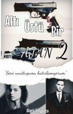 ALTI ÜSTÜ BİR AJAN 2 by alara_kalyoncu