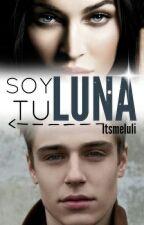 Soy tu luna #ST1  by ItsmeIuli