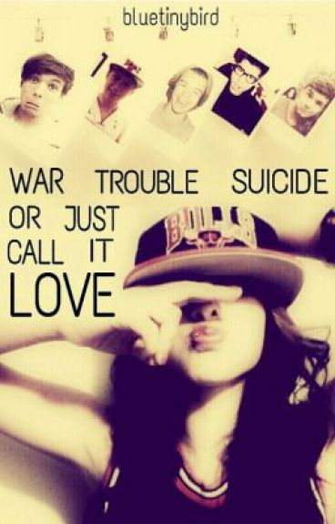 War,trouble, suicide or just call it Love