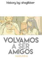 Volvamos a ser Amigos [Naruhina] ~[Pausada] by fansnaruhina_love