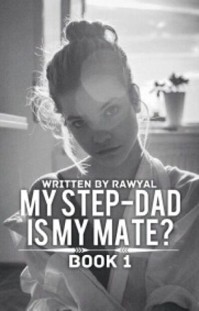 My Step-Dad Is My Mate?  by RawYal