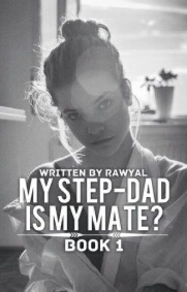 My Step-Dad Is My Mate?