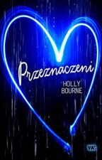 Przeznaczeni - Holly Bourne by Malinka263
