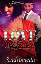[SAMPLE ONLY: PUBLISHED] The Love Contract {Book 1: The Contract Trilogy} by Andromeda_Nova