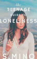 The Teenage Guide To Loneliness [Book 2 in the Teenage Guide Series] by wendythestoryteller