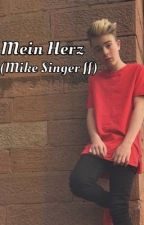 Mein Herz (Mike Singer ff) by Leondre_forever