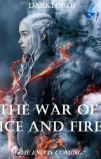 The War of Ice and Fire (Book 3) (Daenerys Targaryen/Game of Thrones) by darklordi