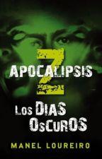 Apocalipsis Z: Los Días Oscuros by OmarAlexisPerezFlore