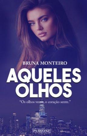 Aqueles olhos (DEGUSTAÇÃO) by BrunaMonteiroS