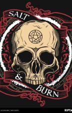 ~Supernatural~Salt & Burn~ by TheRealDeanW11283