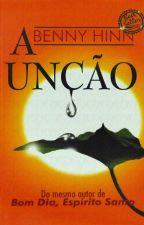 A Unção - Benny Hynn by packrp