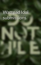Wattpad Idol submissions by SimplyAWriter_D
