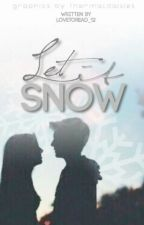 Let It Snow #Wattys2016 {Complete} by lovetoread_12