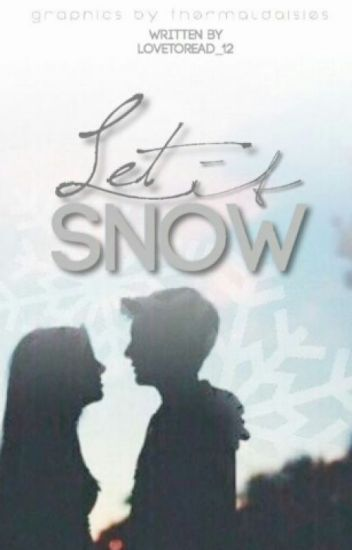 Let It Snow #Wattys2016 {Complete}
