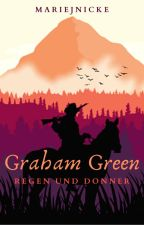 GRAHAM GREEN- Regen und Donner by MarieJnicke