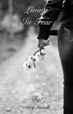 Living in Fear by crazy-minds
