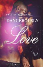 Dangerously in love by imaawriter