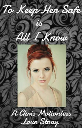 To Keep Her Safe is All I Know - Chapter 1 - Wattpad