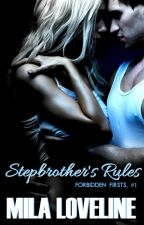 Stepbrother's Rules (Forbidden Firsts #1) by milaloveline
