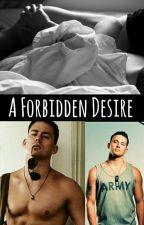 A Forbidden Desire( Channing x Reader) by Maya-Senpai