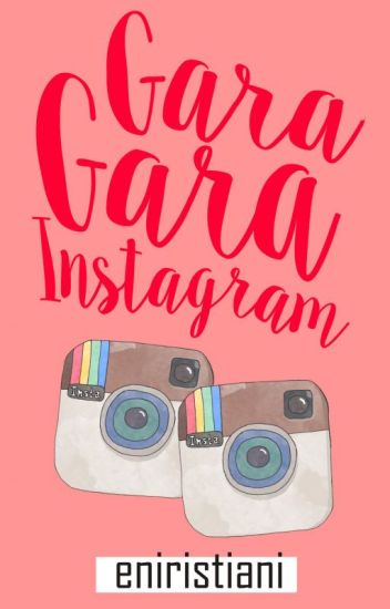 Gara-Gara Instagram [13/13]