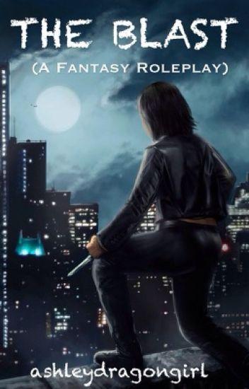 The Blast (Fantasy/Superhero Roleplay)