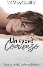 """Un nuevo comienzo """"Amar de Verdad y sin Condiciones"""" by 24Mary07"""