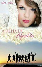 A Filha De Afrodite - 1° Temporada by Elisa_Ellen