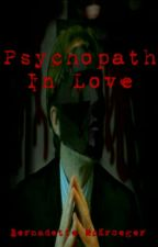 Psychopath In Love by BernadetteMckroeger